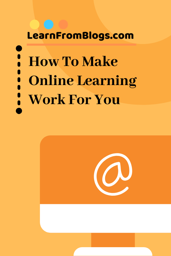 How to make online learning work for you.png