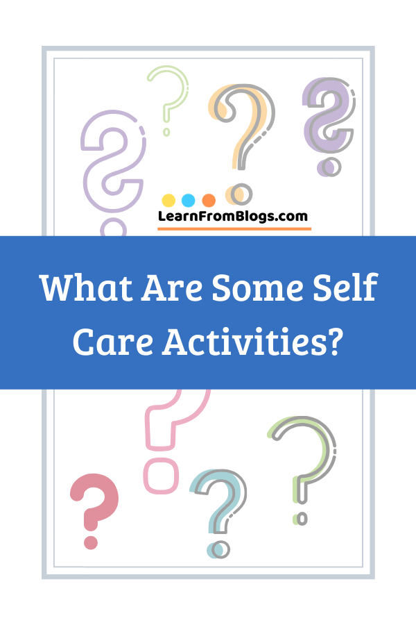 What Are Some Self Care Activities?.png