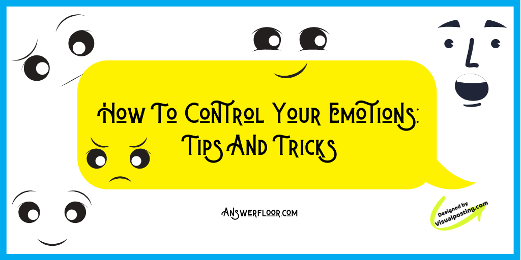 How To Control Your Emotions: Tips And Tricks.png