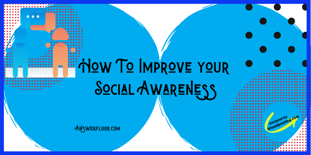 How to improve your social awareness.png
