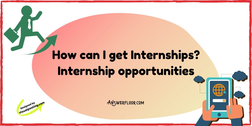 How can I get Internships?.png
