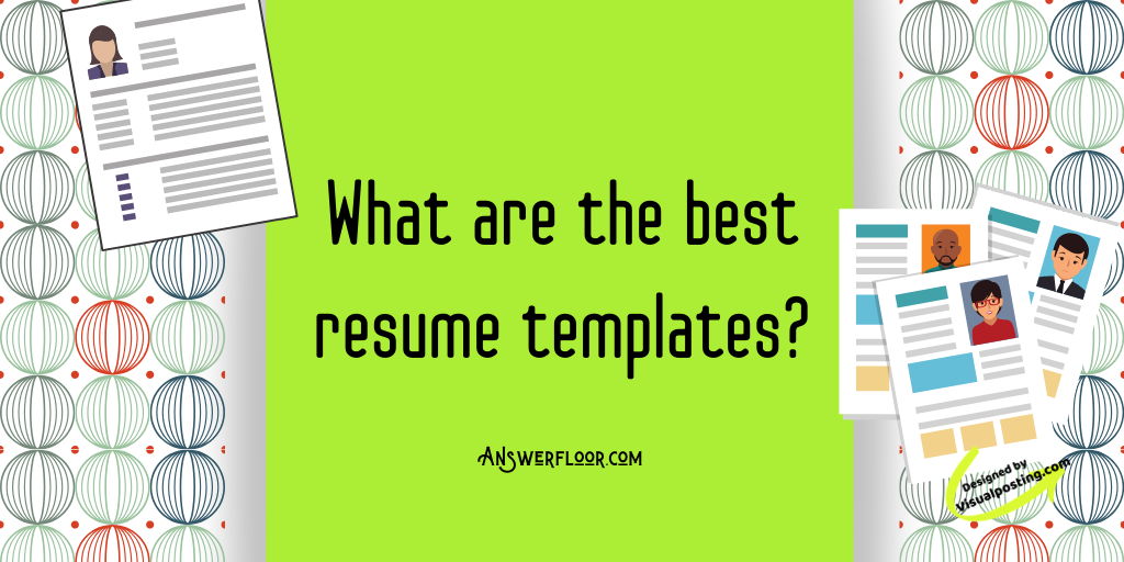 What are the best resume templates?.png