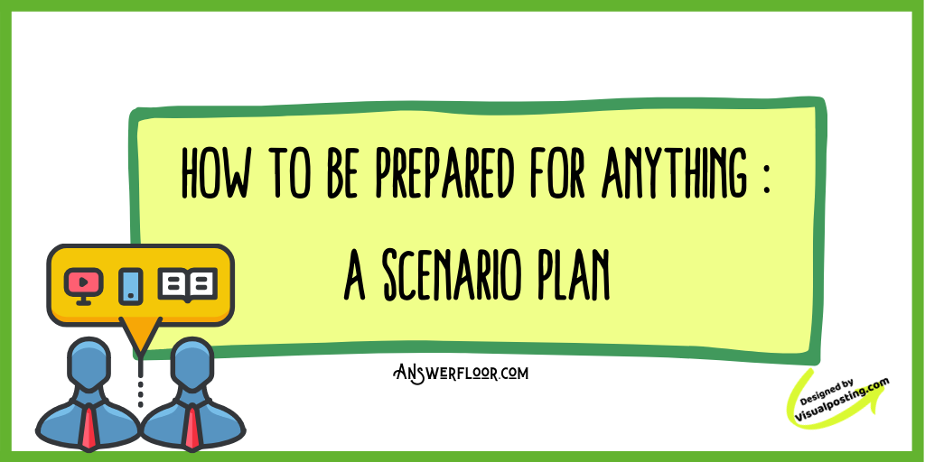How to Be Prepared for Anything : A Scenario Plan.png