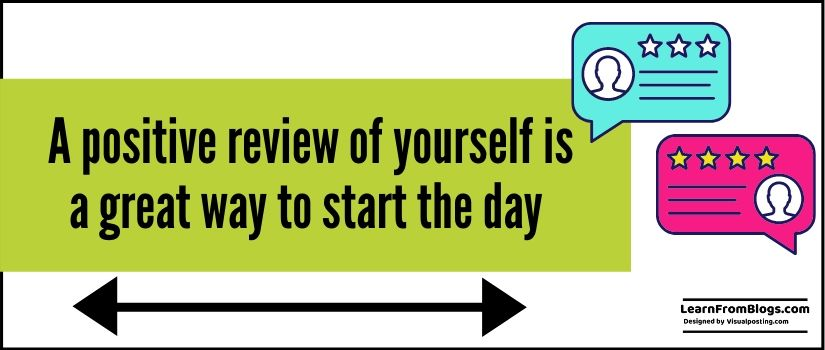 A positive review of yourself - learnfromblogs.com.jpg