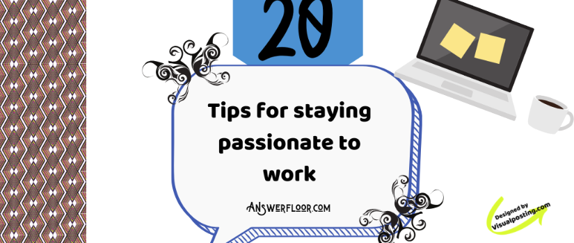 20-tips-for-staying-passionate-to-work.png