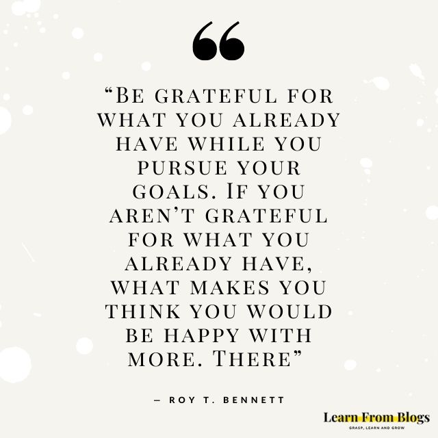 Be grateful for what you already have.jpg