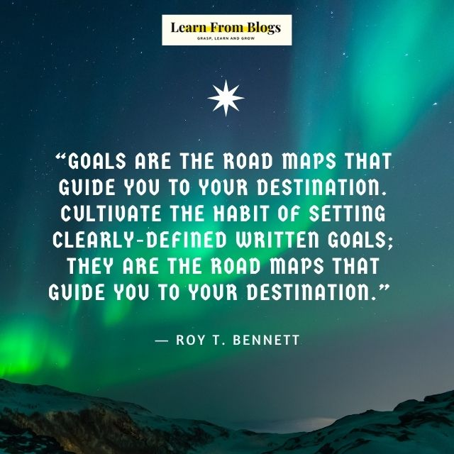 Goals are the road maps.jpg