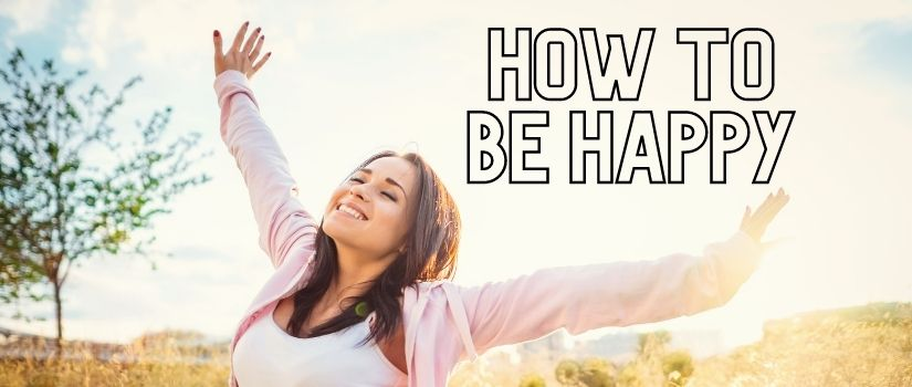 How to be happy.jpg
