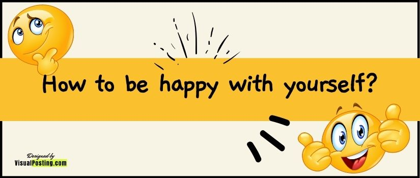 How to be happy with yourself?.jpg