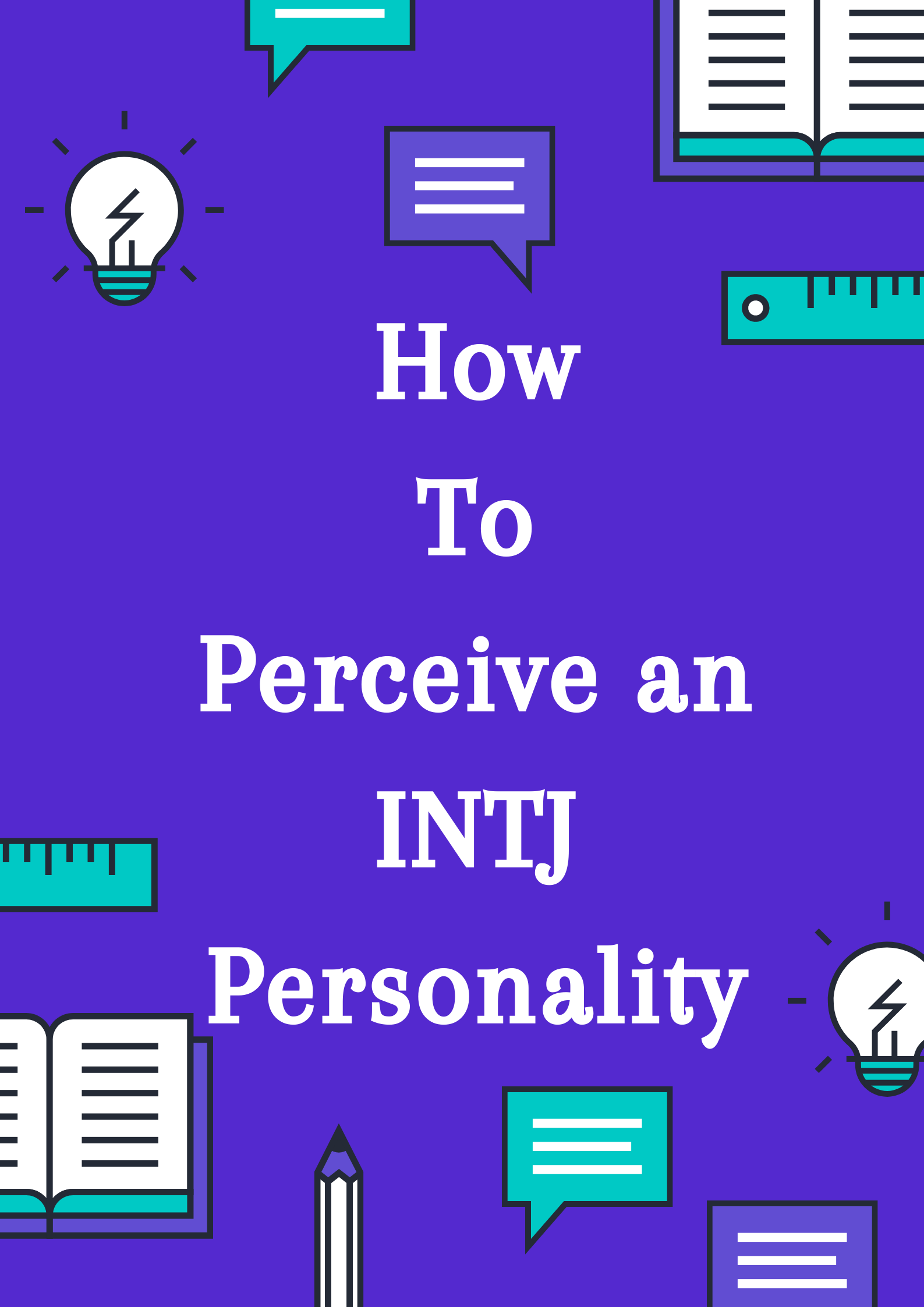 How To Percieve An INTJ Personality.png