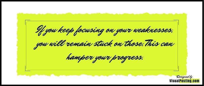 Keep focusing on your strengthen.jpg