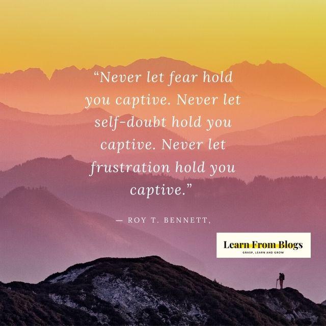 Never let fear hold you captive.jpg