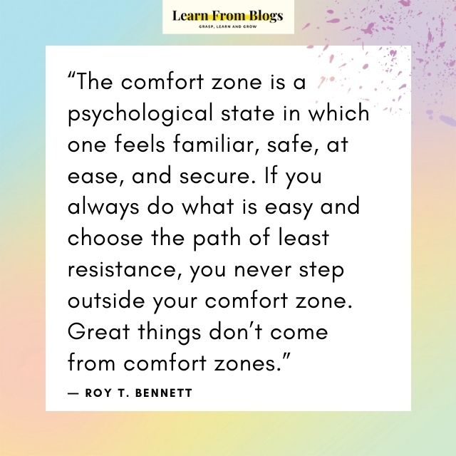 The comfort zone is a psychological state.jpg