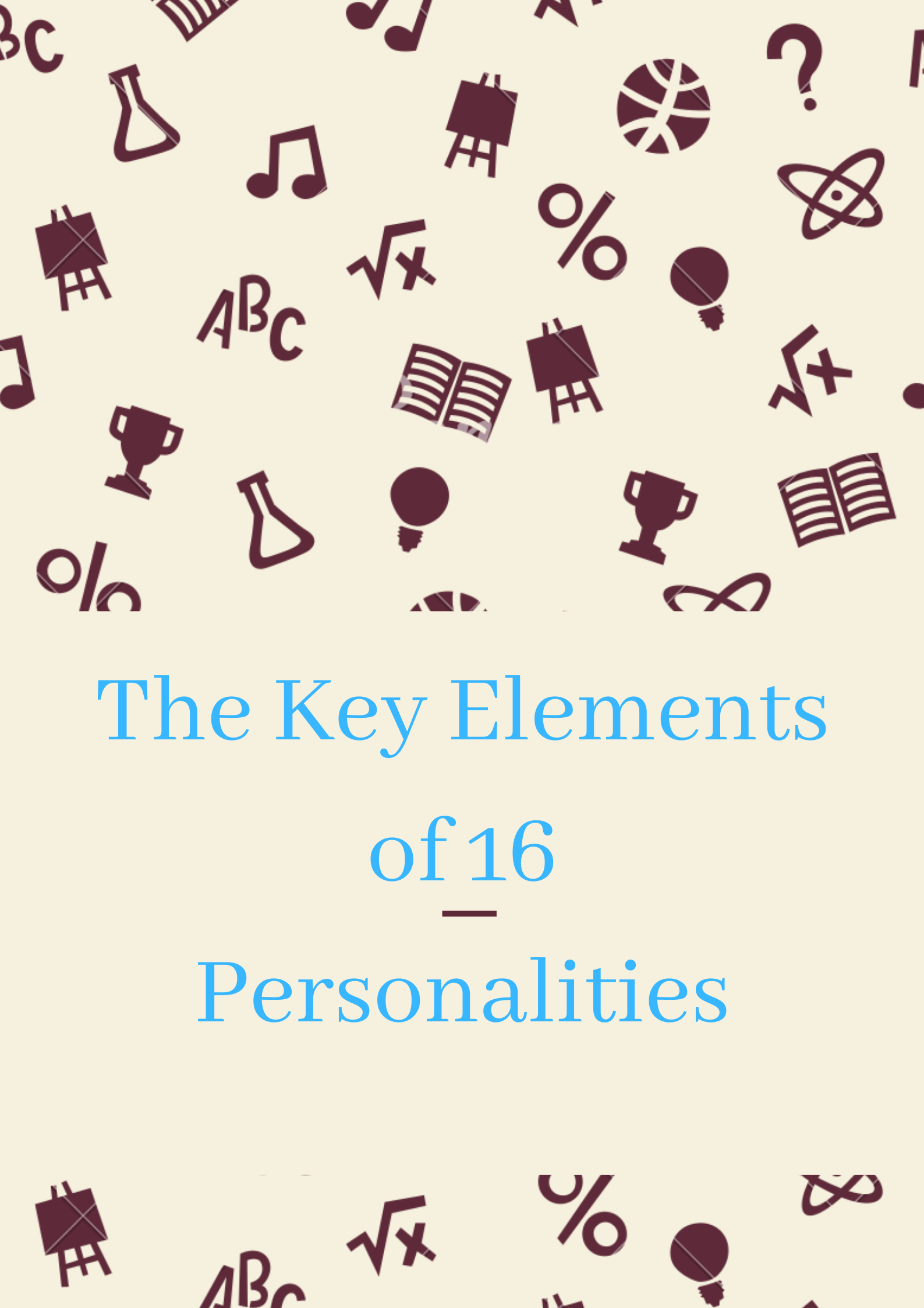 The Key Elements of 16 Personalities.png