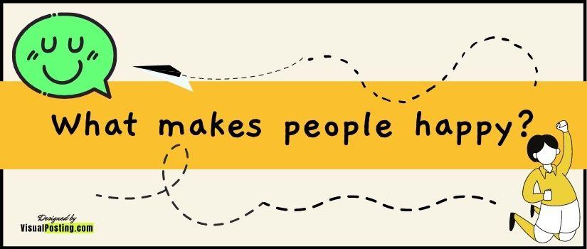 What makes people happy?.jpg