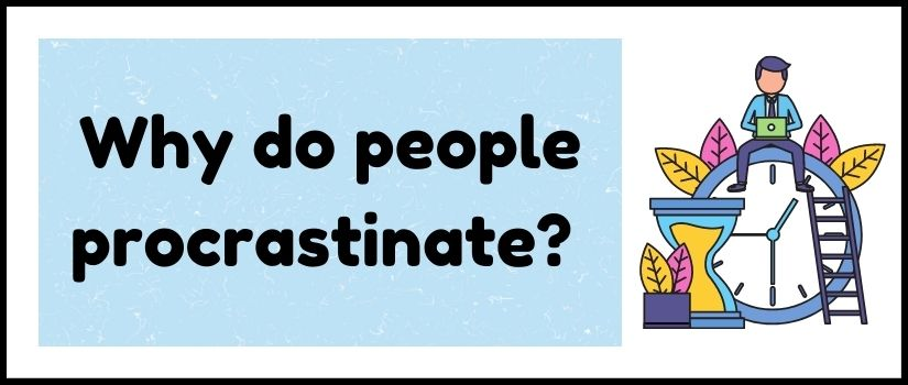 Why do people procrastinate? .jpg